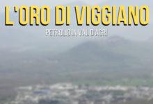 """Photo of """"L'oro di Viggiano"""", il documentario-reportage sul petrolio in Val D'Agri"""